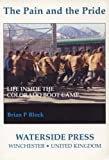 img - for The Pain and the Pride: Life Inside the Colorado Boot Camp book / textbook / text book
