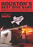 Houston's Best Dive Bars, John Nova Lomax, 1935439162