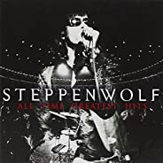 Steppenwolf: All Time Greatest Hits