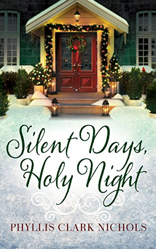 Silent Days, Holy Night by [Nichols, Phyllis Clark]