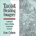 Taoist Healing Imagery Speech by Ken Cohen Narrated by Ken Cohen