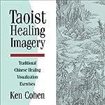 Taoist Healing Imagery | Ken Cohen