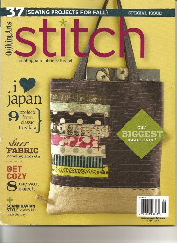Quilting Stitch Magazine Arts (Quilting Arts Stitch (37 Sewing projects for fall, Fall 2009))