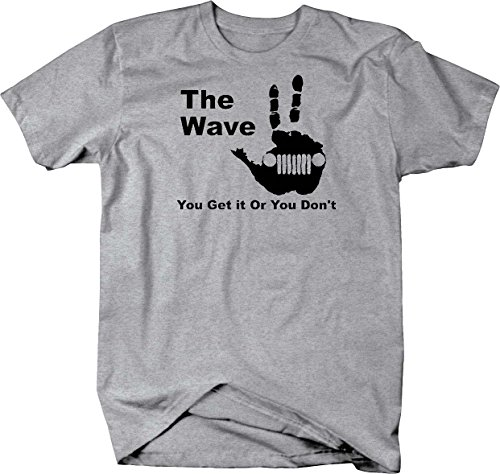 The Jeep Wave - You Either Get it Or You Don't T shirt - 6XL