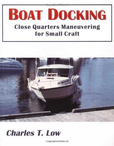- Boat Docking (Close Quarters Maneuvering for Small Craft)