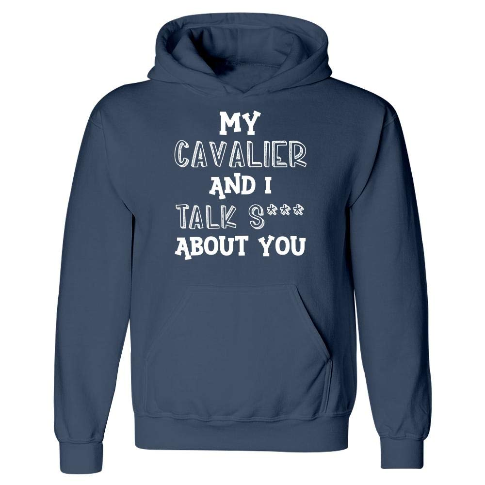Hoodie My Cavalier and I Talk S About You