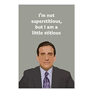 Michael Scott Funny Quote Poster - I'm Not Superstitious But I Am A Little Stitious - The Office TV Show