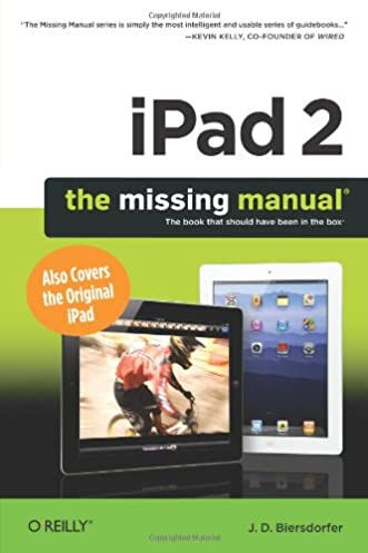 ipad 2 the missing manual j d biersdorfer 9781449301736 amazon rh amazon com What's in the Box iPad iPad 1 Features Guide