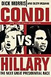 Condi vs. Hillary, Dick Morris and Eileen McGann, 0060859849