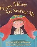 Creepy Things Are Scaring Me!, W. Jerome Pumphrey and Jarrett Pumphrey, 0060289627