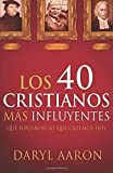 img - for Los 40 cristianos m? influyentes: Que forjaron lo que creemos hoy (Spanish Edition) by Daryl Aaron (2014-07-08) book / textbook / text book