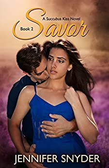 Savor (Succubus Kiss Book 2) by [Snyder, Jennifer]