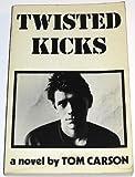 Twisted Kicks, Tom Carson, 0915904624