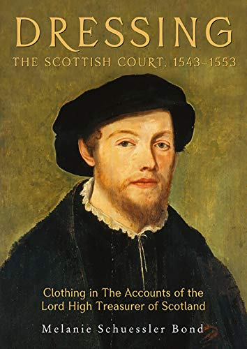 Dressing the Scottish Court, 1543-1553; Clothing in The