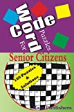 Code Word Puzzles for senior citizens (Volume 1)