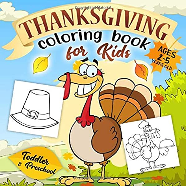 - Thanksgiving Coloring Book For Kids Ages 2-5: A Collection Of Fun And Easy  Happy Thanksgiving Day Coloring Pages For Kids, Toddlers And Preschool:  Press, Go Lucky: 9781700105684: Amazon.com: Books