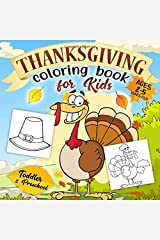 Thanksgiving Coloring Book for Kids Ages 2-5: A Collection of Fun and Easy Happy Thanksgiving Day Coloring Pages for Kids, Toddlers and Preschool Paperback