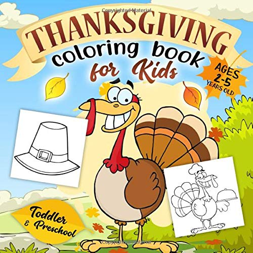 Thanksgiving Coloring Book For Kids Ages 2-5: A Collection Of Fun And Easy  Happy Thanksgiving Day Coloring Pages For Kids, Toddlers And Preschool:  Press, Go Lucky: 9781700105684: Amazon.com: Books