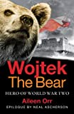 Wojtek the Bear, Aileen Orr, 1843410575