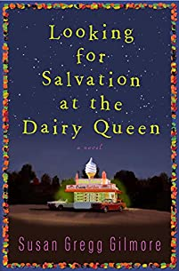 Looking For Salvation At The Dairy Queen by Susan Gregg Gilmore ebook deal