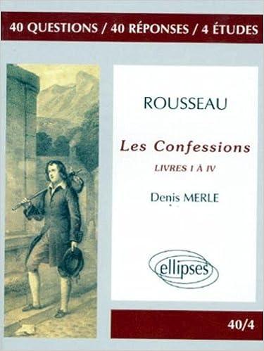 Rousseau Les Confessions Livres I A Iv 40 Questions 40