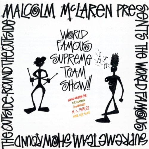 World Famous Supreme Team Radio Show (Remix) by Malcolm McLaren on