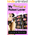 My Racist Robot Lover: An Erotic Short Story (Digital Desires Book 7)
