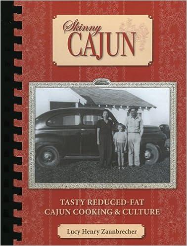 Skinny Cajun: Tasty Reduced-Fat Cajun Cooking & Culture
