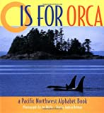 O Is for Orca: A Pacific Northwest Alphabet Book