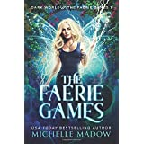 The Faerie Games (Dark World: The Faerie Games)