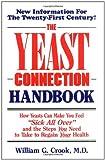 The Yeast Connection Handbook, William C. Crook, 0933478240