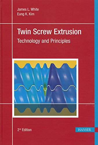 Twin Screw Extrusion 2E: Technology and ()