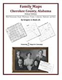Family Maps of Cherokee County, Alabama, Deluxe Edition