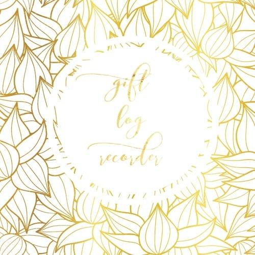 Gift Log Recorder: Registry, Notebook, Organizer, Keepsake for All Occasions | Bridal, Baby Shower, Wedding, Birthdays, Christening Christmas & Other ... Paperback (Personal Organization) (Volume 1)