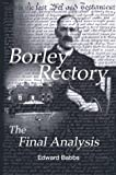 Borley Rectory: The Final Analysis by Edward Babbs (2003-05-19)
