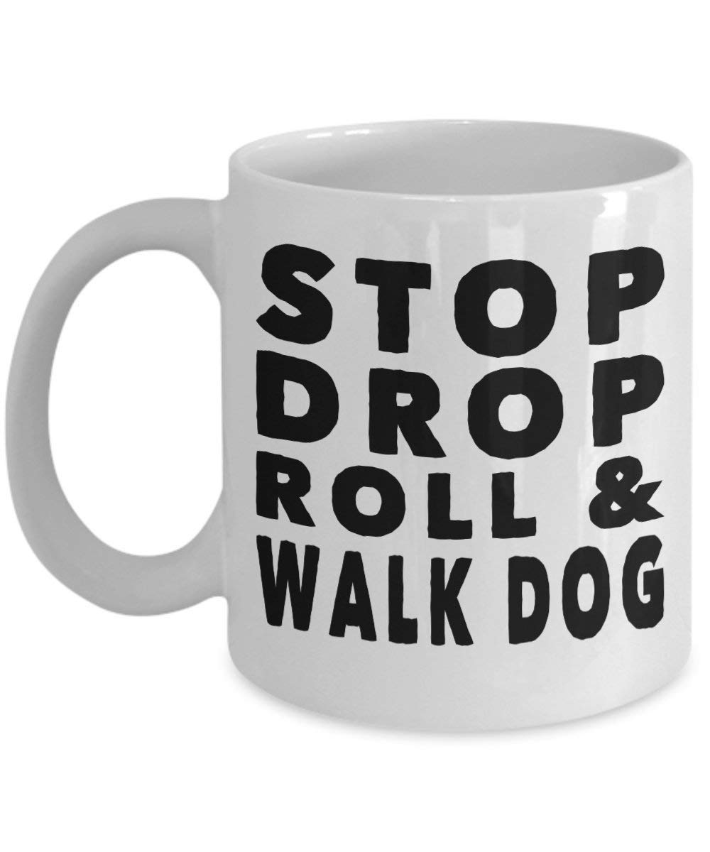 Mesllings Walk The Dog Mug – Stop Drop Roll – Common Sense Gift Odd Ceramic Coffee Cup-11oz