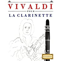 Vivaldi pour la Clarinette: 10 pièces faciles pour la Clarinette débutant livre