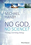 img - for No God, No Science: Theology, Cosmology, Biology (Illuminations: Theory & Religion) book / textbook / text book