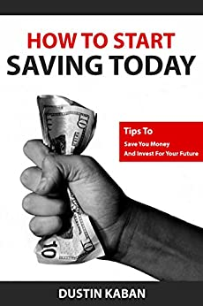 How To Start Saving Today