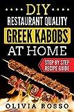 DIY Restaurant Quality Greek Kabobs At Home: Step By Step Mediterranean kebab Recipe Guide