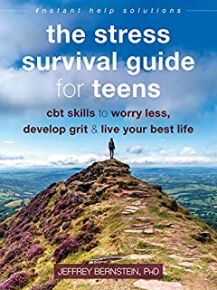 Book Cover: The Stress Survival Guide for Teens: CBT Skills to Worry Less, Develop Grit, and Live Your Best Life