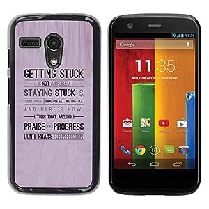 TopCaseStore / la caja del caucho duro de la cubierta de protección de la piel - Inspiring Message Quote Getting Stuck - Motorola Moto G 1 1ST Gen I X1032