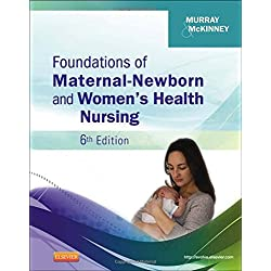 Foundations of Maternal-Newborn and Women's Health Nursing, 6e