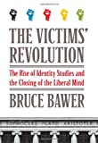 The Victims' Revolution, Bruce Bawer, 0061807370