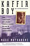 Kaffir Boy: The True Story of a Black Youth's Coming of Age in Apartheid South Africa by Mark Mathabane (6-Apr-2006) Paperback