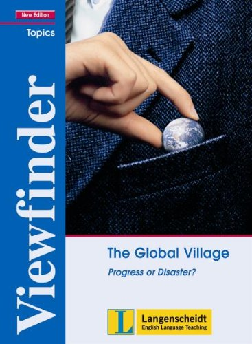 Viewfinder New Edition The Global Village - Students' Book: Progress or Disaster? (Viewfinder Topics - New Edition)