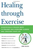 Healing Through Exercise, Jorg Blech, 0738212997
