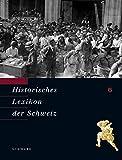 Historisches Lexikon der Schweiz (HLS). Gesamtwerk. Deutsche Ausgabe: Haab - Juond