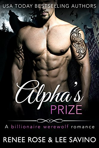 Gorgeous Rose - Alpha's Prize: A Werewolf Romance (Bad Boy Alphas Book 3)