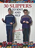 Arne & Carlos-30 Slippers to Knit & Felt: Fabulous Projects You Can Make, Wear, and Share